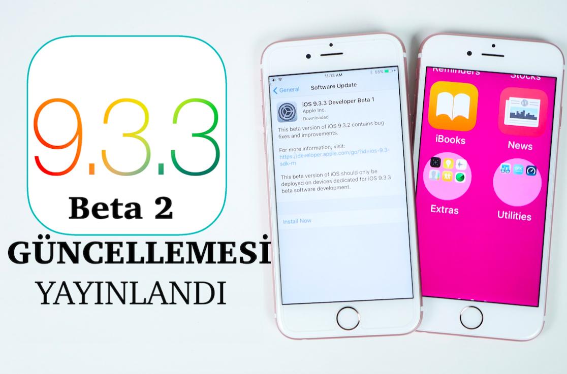iOS 9.3.3 Beta 2 yayınlandı