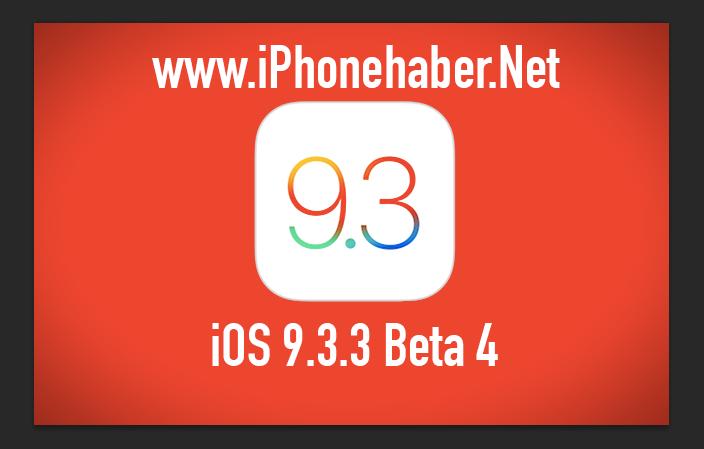 iOS 9.3.3 beta 4 Yayınlandı