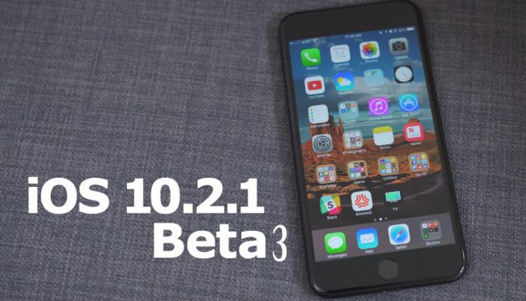 iOS 10.2.1 beta 3 güncellemesi yayınlandı