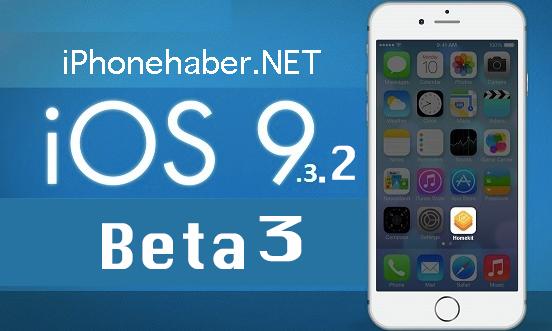 iOS 9.3.2 beta 3 yayınlandı